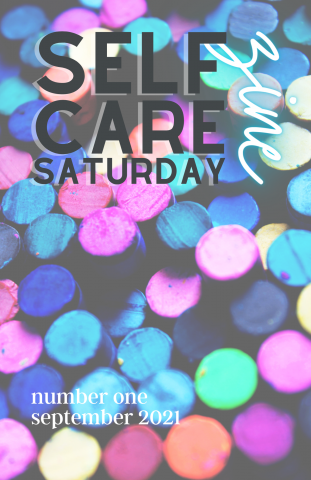 Self-Care Saturday Zine  /  number one  /  september 2021